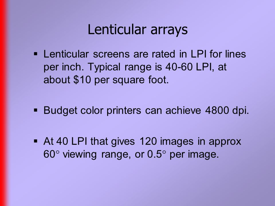 Lenticular arrays  Lenticular screens are rated in LPI for lines per inch.