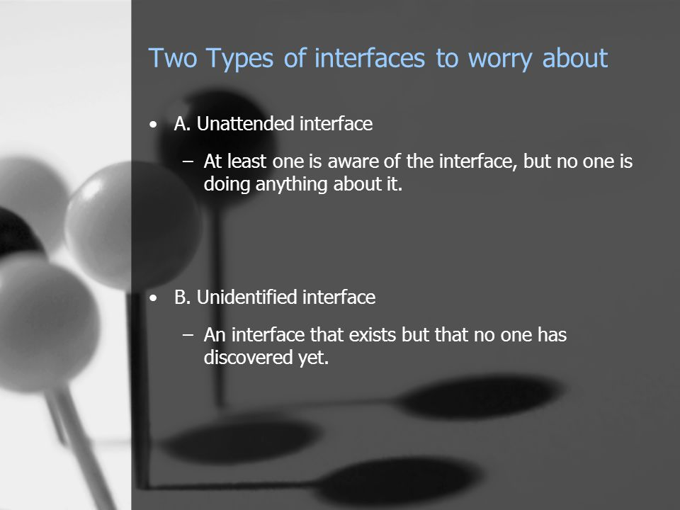 Two Types of interfaces to worry about A.