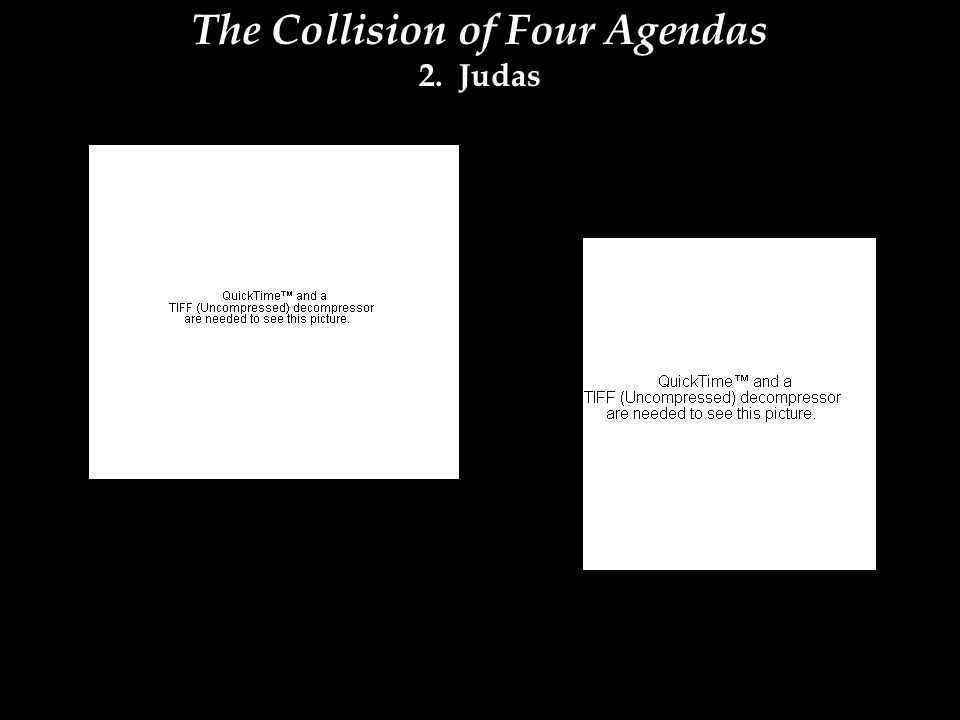 The Collision of Four Agendas 2. Judas