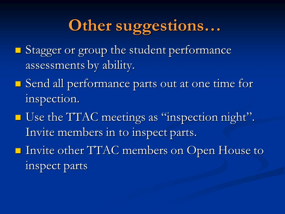 Other suggestions… Stagger or group the student performance assessments by ability.