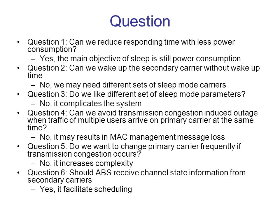 Question Question 1: Can we reduce responding time with less power consumption.