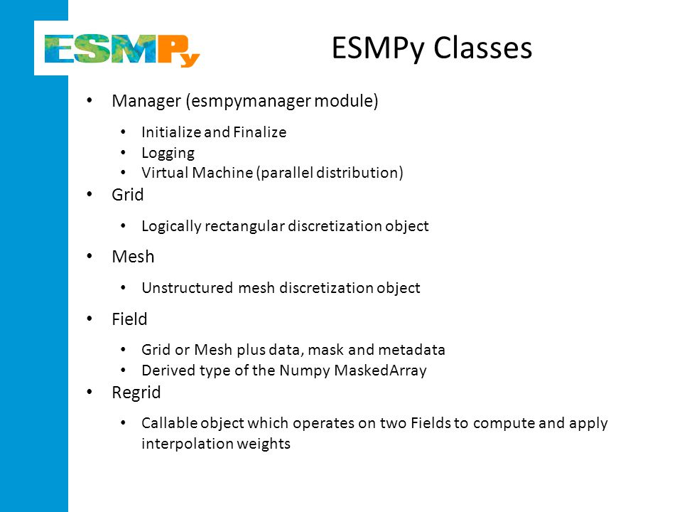 ctypes bindings to ESMF Allocating Numpy array buffers for memory allocated in ESMF: buffer = numpy.core.multiarray.int_asbuffer( ctypes.addressof(pointer.contents), numpy.dtype(ESMF2PythonType[self.type]).itemsize*size) array = numpy.frombuffer(buffer, ESMF2PythonType[self.type]) Interfacing with ctypes: _ESMF.ESMC_GridGetCoord.restype = ctypes.POINTER(ctypes.c_void_p) _ESMF.ESMC_GridGetCoord.argtypes = [ctypes.c_void_p, ctypes.c_int, ctypes.c_uint, numpy.ctypeslib.ndpointer(dtype=numpy.int32), ctypes.POINTER(ctypes.c_int)] gridCoordPtr = _ESMF.ESMC_GridGetCoord(grid.struct.ptr, coordDim, staggerloc, exclusiveLBound, exclusiveUBound, ctypes.byref(lrc)) # adjust bounds to be 0 based exclusiveLBound = exclusiveLBound - 1 Switching between Fortran and C array striding: array = numpy.reshape(array, self.size_local[stagger], order= F )