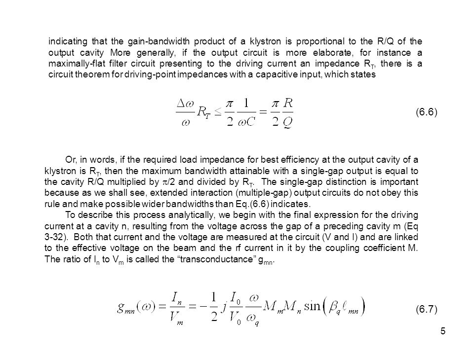 5 indicating that the gain-bandwidth product of a klystron is proportional to the R/Q of the output cavity More generally, if the output circuit is mo