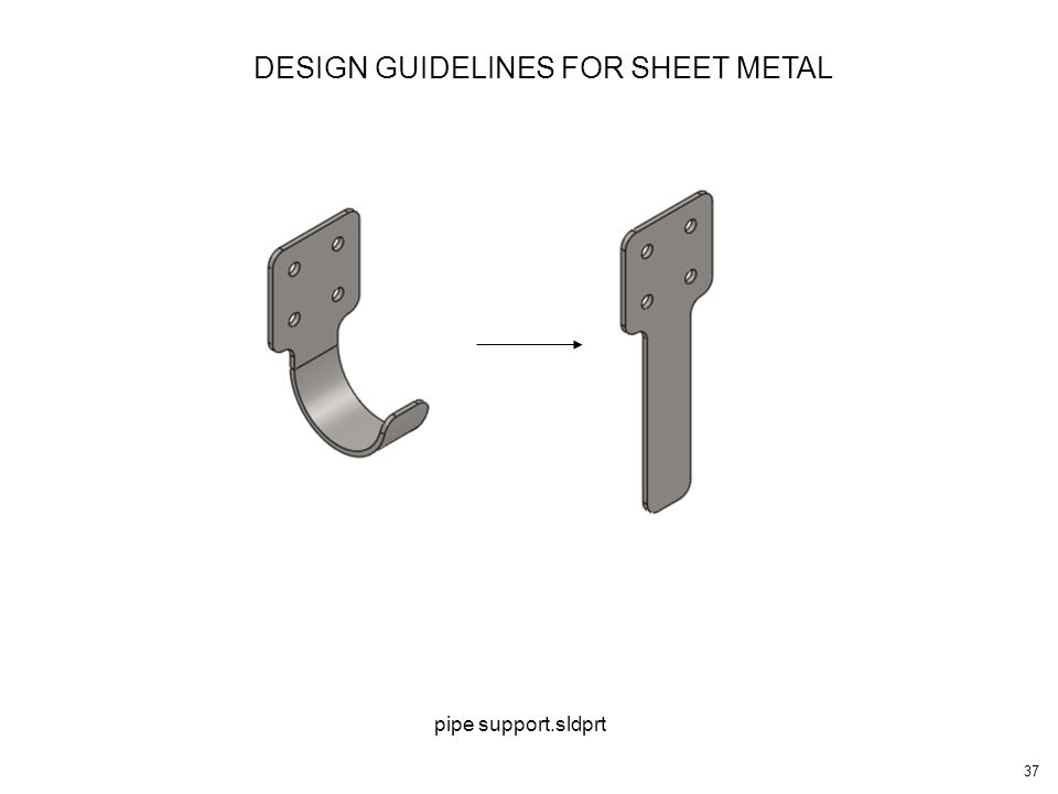 37 DESIGN GUIDELINES FOR SHEET METAL pipe support.sldprt