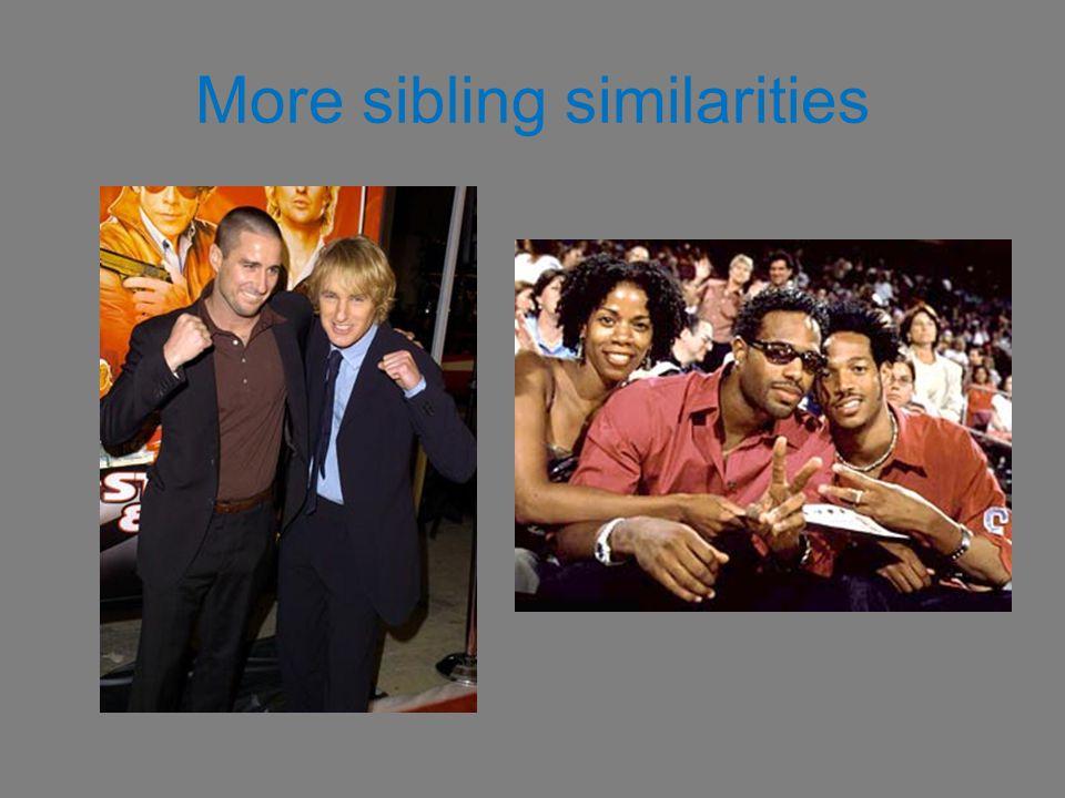 More sibling similarities
