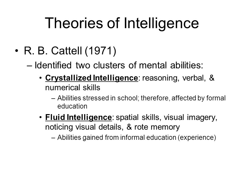 Theories of Intelligence R.B.