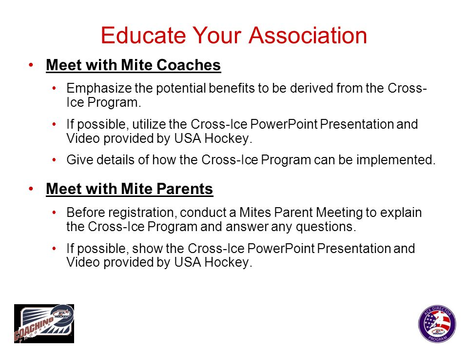 Program Structure All Mite-level players should be involved in a Cross-Ice Program.