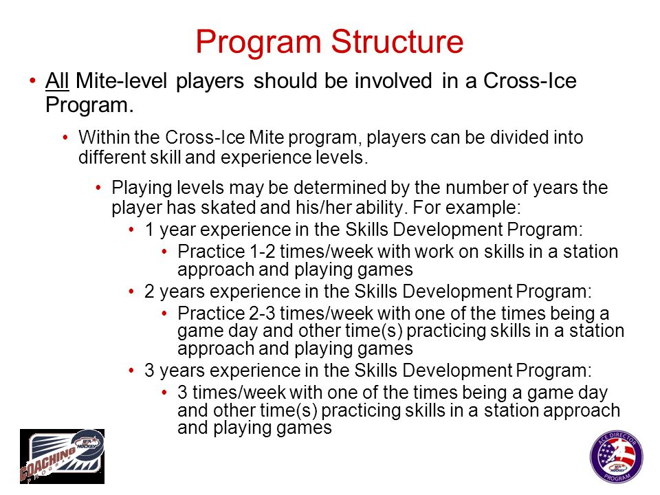 Organizing of Players A suggested strategy to create competitive teams: During the first 2 weeks of the season, coaches could put players into 4 different skill level groups and color code them accordingly.