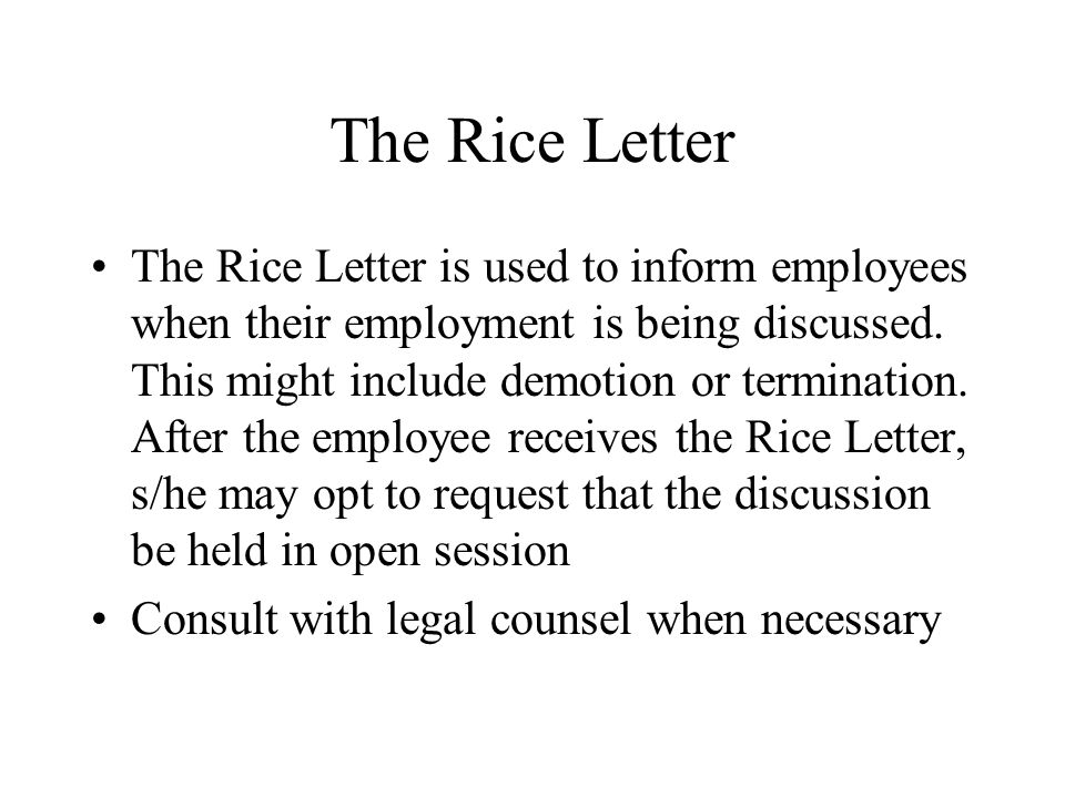 The Rice Letter The Rice Letter is used to inform employees when their employment is being discussed.