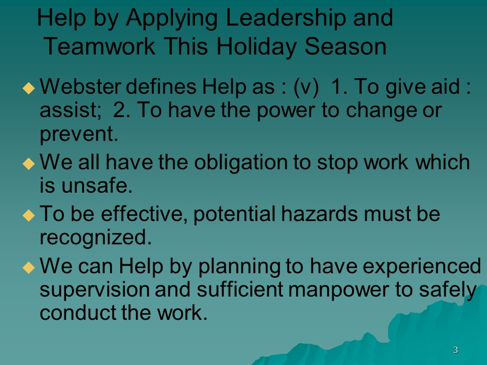 4 Help by Applying Leadership and Teamwork This Holiday Season Webster defines Apply as: (v) 1.