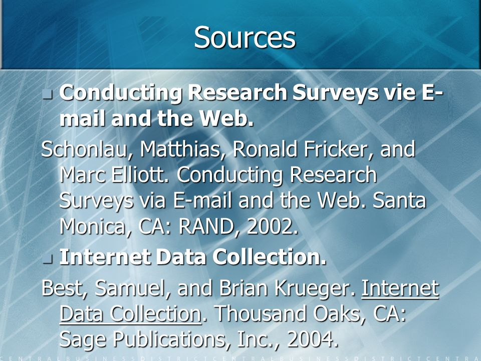 Sources Conducting Research Surveys vie E- mail and the Web.