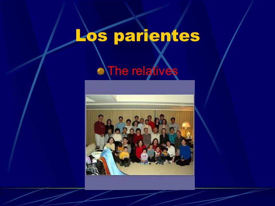 Los parientes The relatives