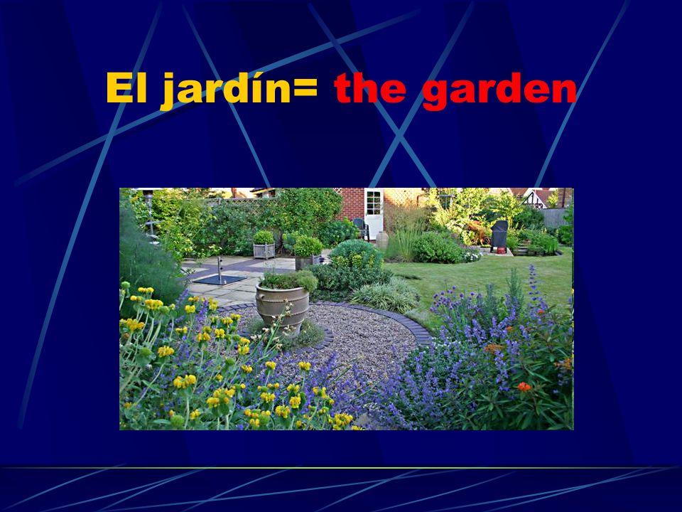 El jardín= the garden