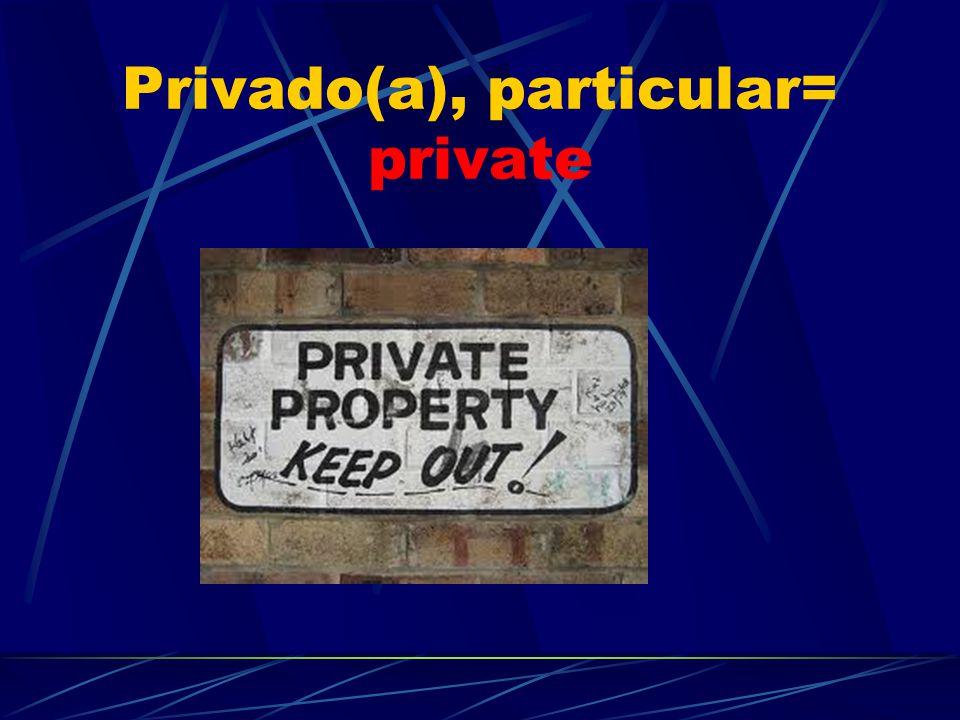 Privado(a), particular= private