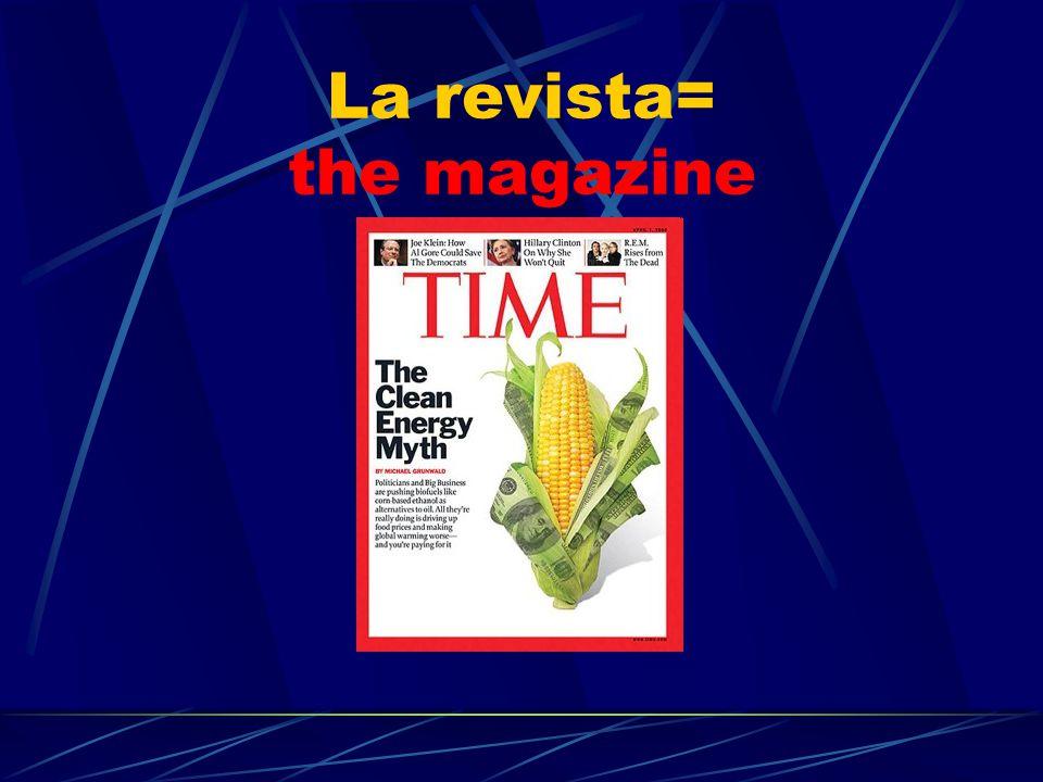 La revista= the magazine