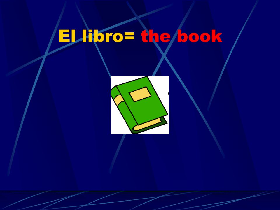 El libro= the book