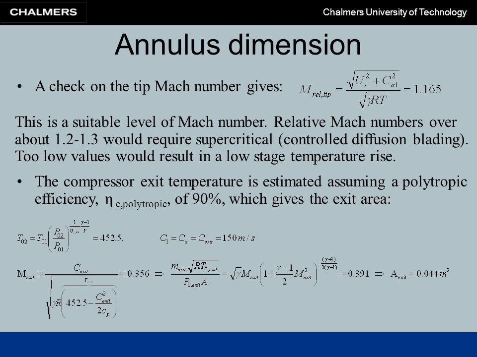 Chalmers University of Technology Annulus dimension A check on the tip Mach number gives: This is a suitable level of Mach number. Relative Mach numbe
