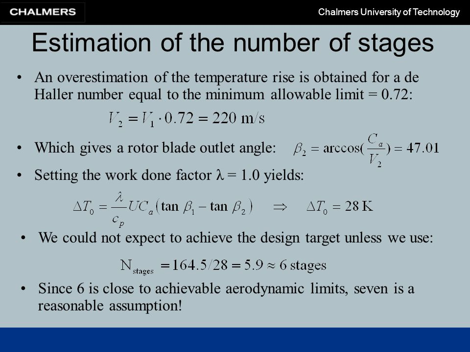 Chalmers University of Technology Estimation of the number of stages An overestimation of the temperature rise is obtained for a de Haller number equa