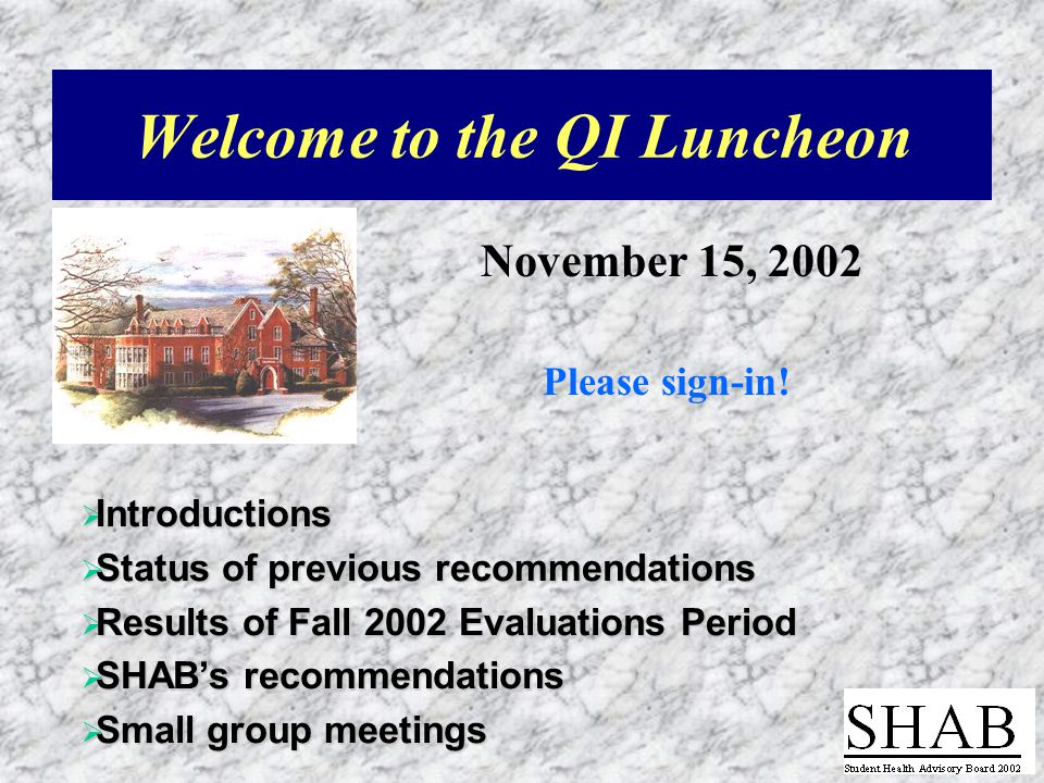 Welcome to the QI Luncheon November 15, 2002 Please sign-in.