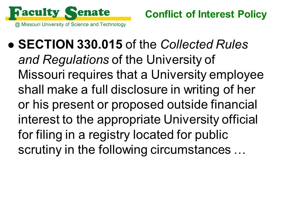 l SECTION 330.015 of the Collected Rules and Regulations of the University of Missouri requires that a University employee shall make a full disclosur