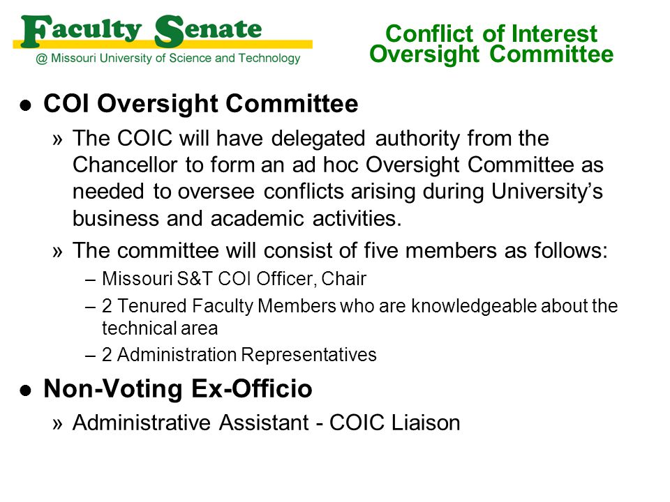 l COI Oversight Committee »The COIC will have delegated authority from the Chancellor to form an ad hoc Oversight Committee as needed to oversee confl