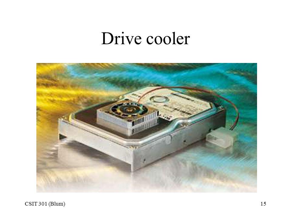CSIT 301 (Blum)15 Drive cooler