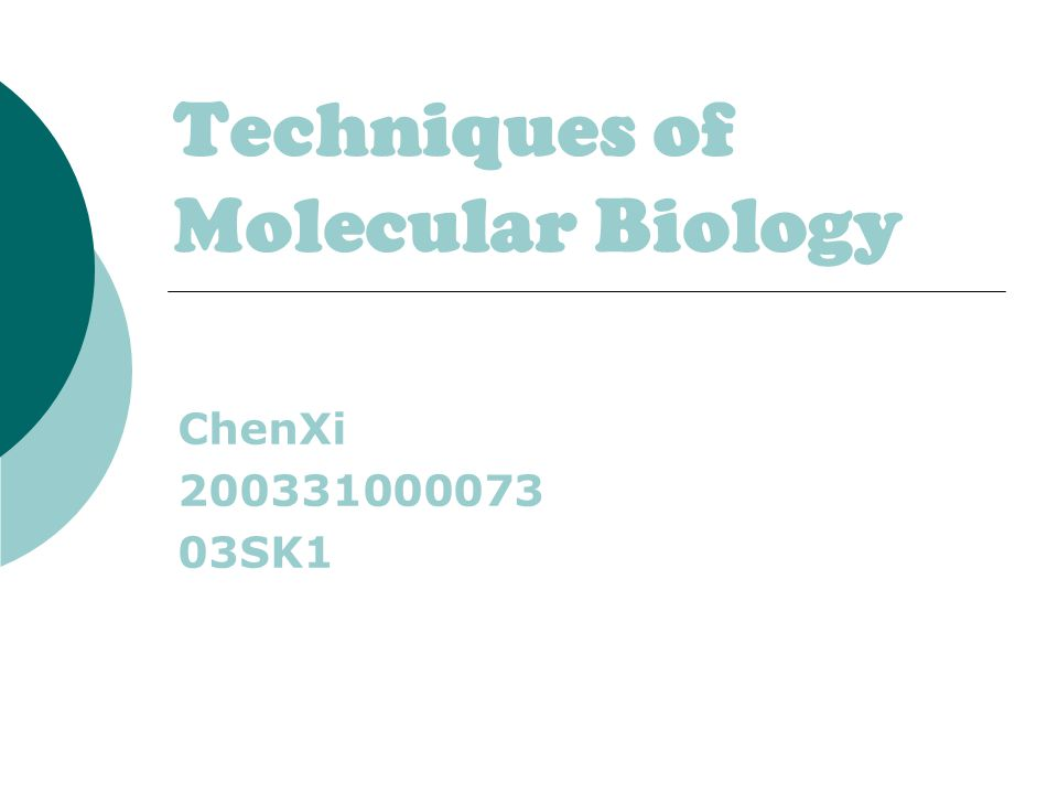 Techniques of Molecular Biology ChenXi 200331000073 03SK1