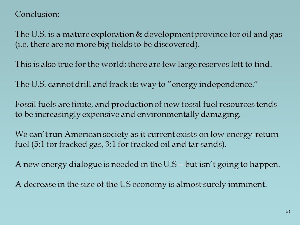 Conclusion: The U.S. is a mature exploration & development province for oil and gas (i.e.