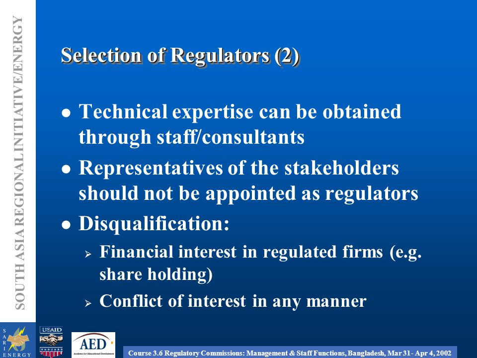 Course 3.6 Regulatory Commissions: Management & Staff Functions, Bangladesh, Mar 31- Apr 4, 2002 SOUTH ASIA REGIONAL INITIATIVE/ENERGY In developing countries 1.