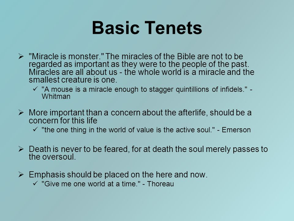 Basic Tenets  Miracle is monster. The miracles of the Bible are not to be regarded as important as they were to the people of the past.
