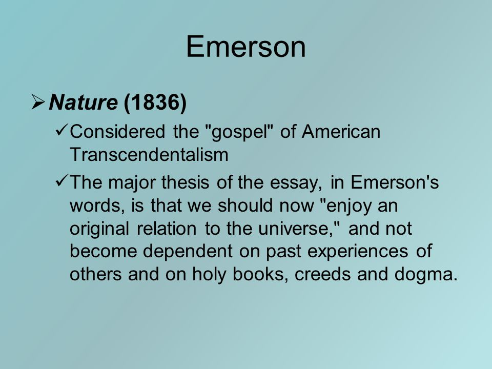 Emerson  Nature (1836) Considered the