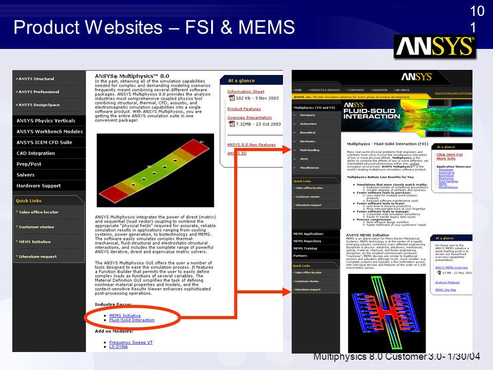 10 1 Multiphysics 8.0 Customer 3.0- 1/30/04 Product Websites – FSI & MEMS