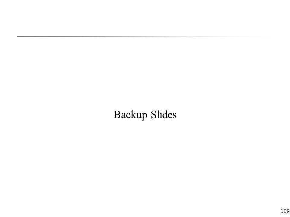 109 Backup Slides
