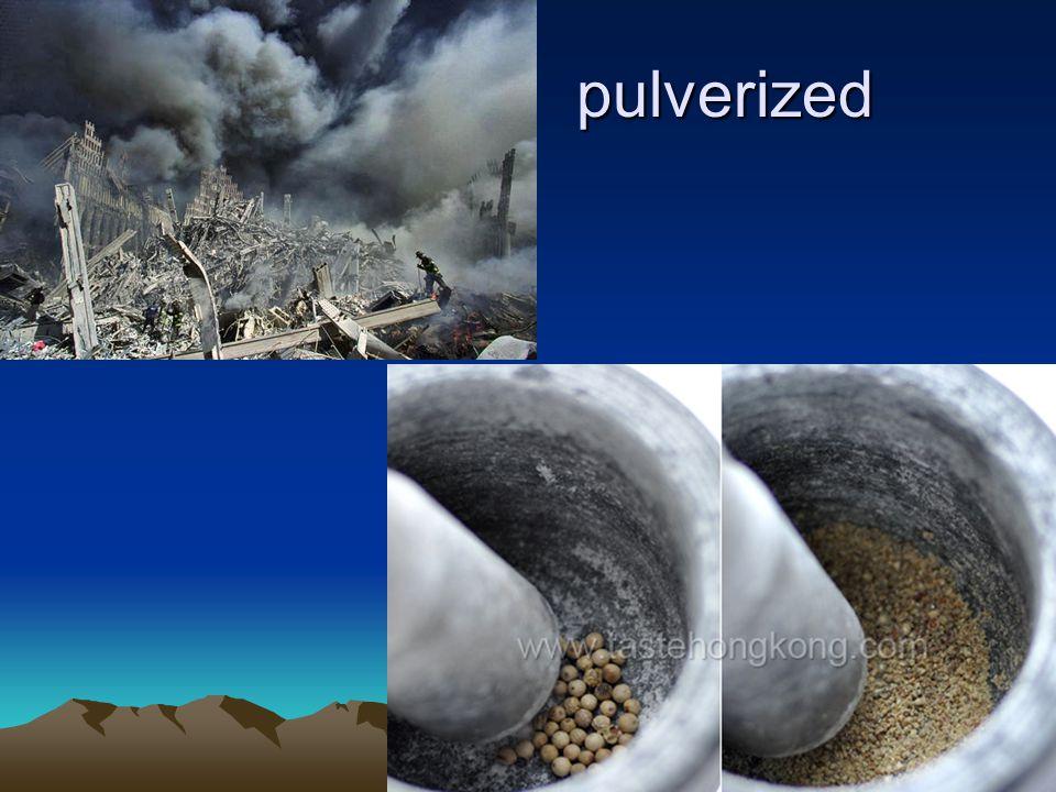 pulverized pulverized