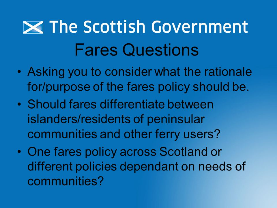 Fares Questions Asking you to consider what the rationale for/purpose of the fares policy should be.