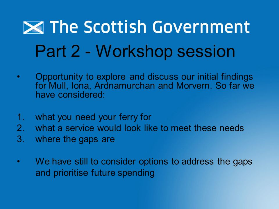 Part 2 - Workshop session Opportunity to explore and discuss our initial findings for Mull, Iona, Ardnamurchan and Morvern.