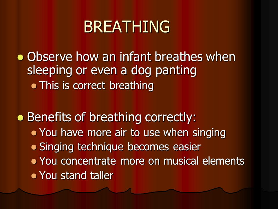 BREATHING Observe how an infant breathes when sleeping or even a dog panting Observe how an infant breathes when sleeping or even a dog panting This i