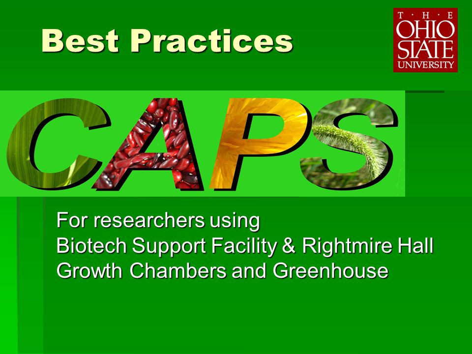 Best Practices For researchers using Biotech Support Facility & Rightmire Hall Growth Chambers and Greenhouse