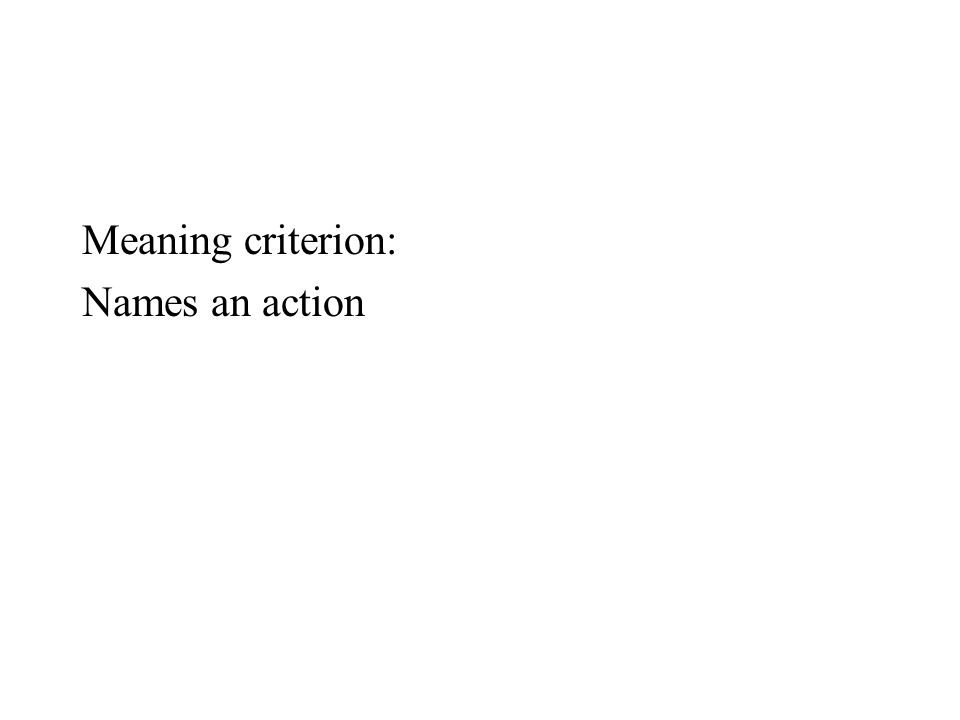 Meaning criterion: Names an action
