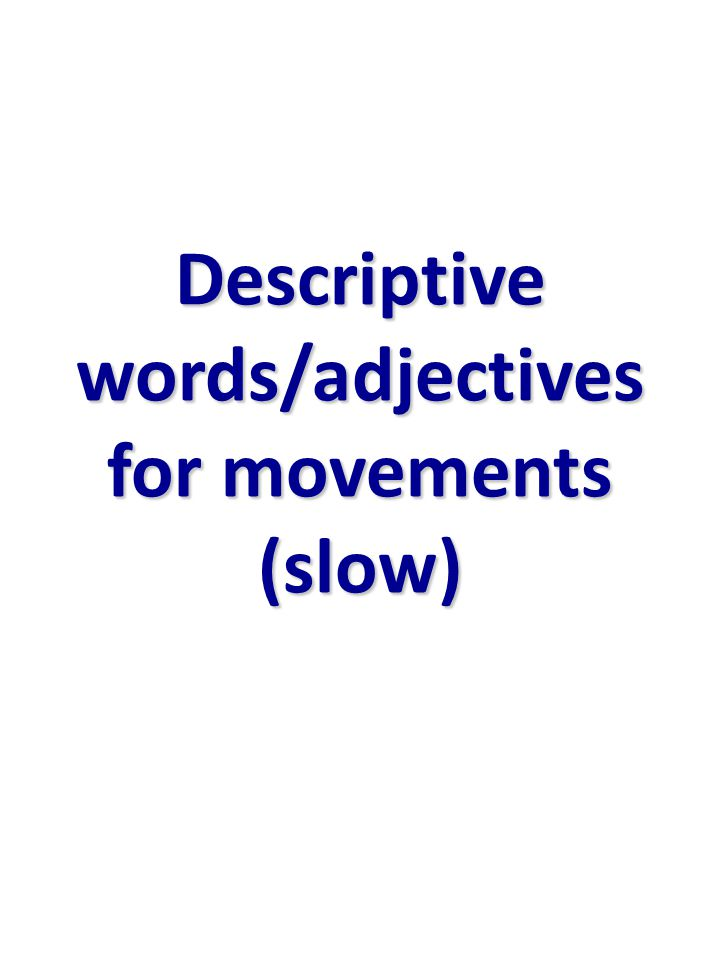 Descriptive words/adjectives for movements (slow)