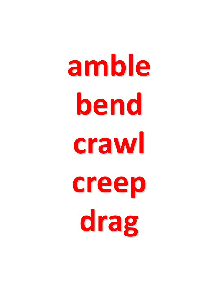 amble bend crawl creep drag