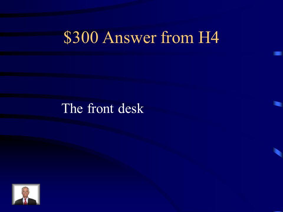 $300 Question from H4 la recepción?