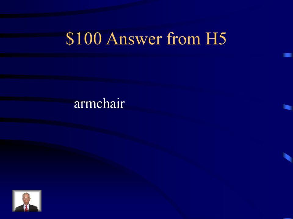 $100 Question from H5 el sillón