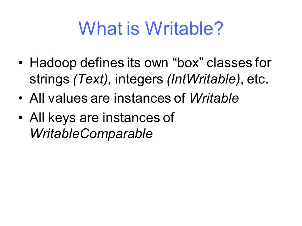 What is Writable.