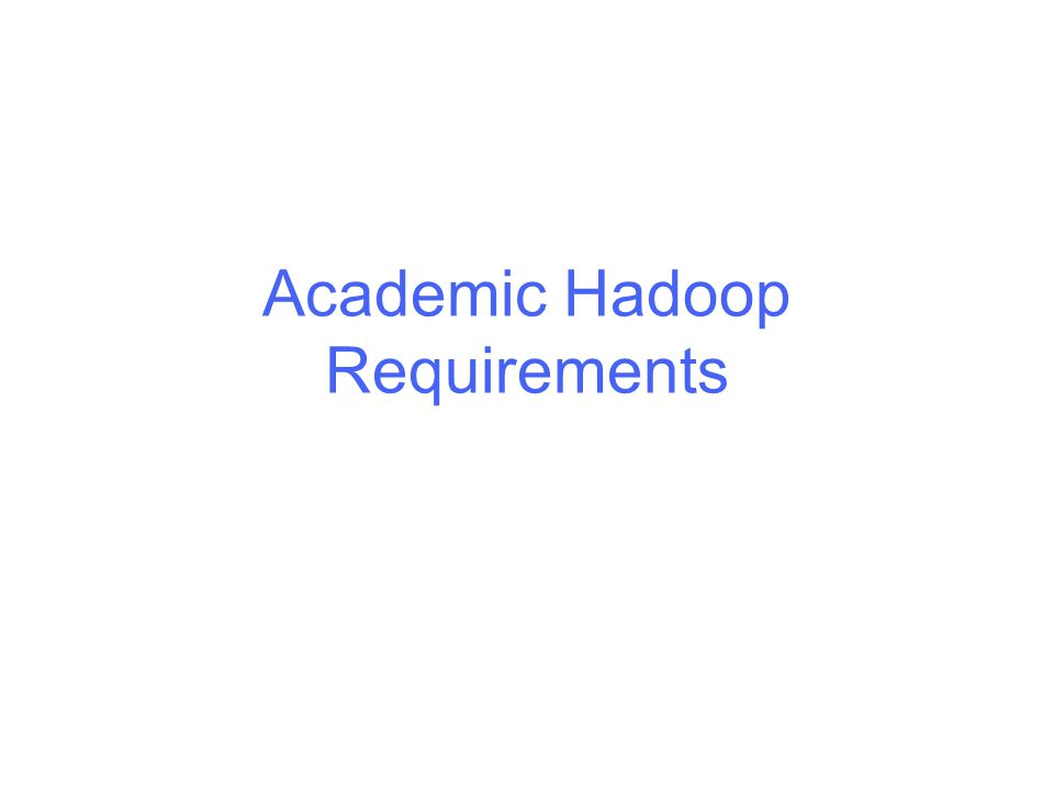 Academic Hadoop Requirements