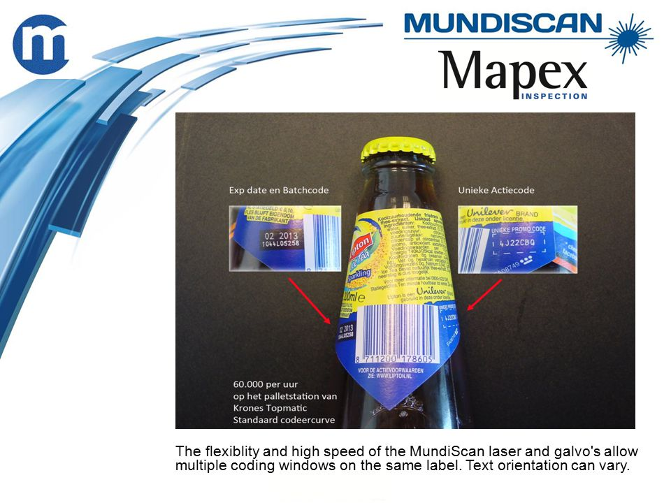 The flexiblity and high speed of the MundiScan laser and galvo s allow multiple coding windows on the same label.