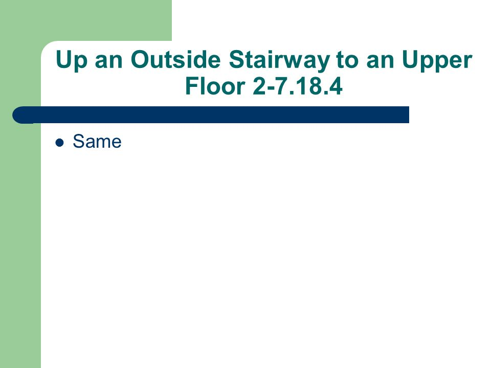 Up an Outside Stairway to an Upper Floor 2-7.18.4 Same