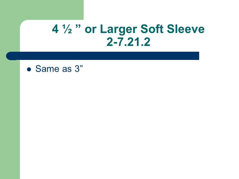 """4 ½ """" or Larger Soft Sleeve 2-7.21.2 Same as 3"""""""