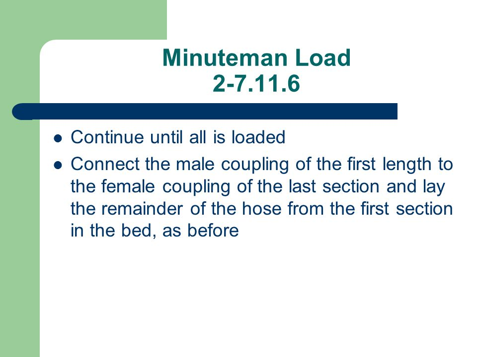 Minuteman Load 2-7.11.6 Continue until all is loaded Connect the male coupling of the first length to the female coupling of the last section and lay