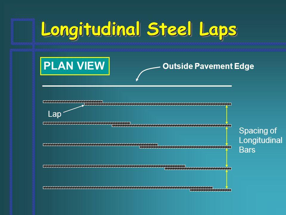 Longitudinal Steel Laps Outside Pavement Edge PLAN VIEW Lap Spacing of Longitudinal Bars